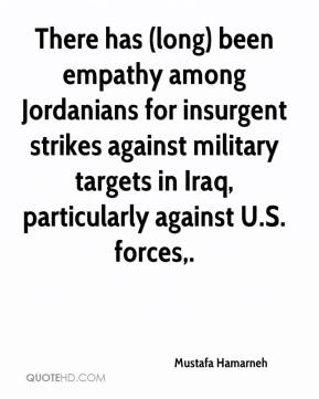 There has (long) been empathy among Jordanians for insurgent strikes against military targets in Iraq, particularly against U.S. forces.