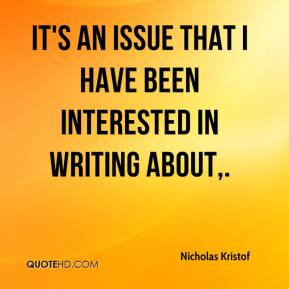 It's an issue that I have been interested in writing about.