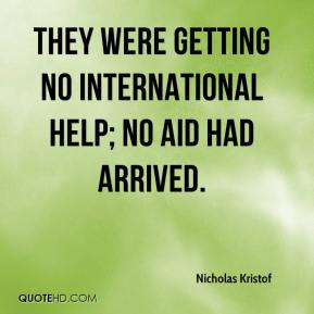 They were getting no international help; no aid had arrived.