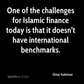 Omar Suleiman  - One of the challenges for Islamic finance today is that it doesn't have international benchmarks.
