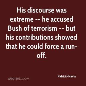 Patricio Navia  - His discourse was extreme -- he accused Bush of terrorism -- but his contributions showed that he could force a run-off.