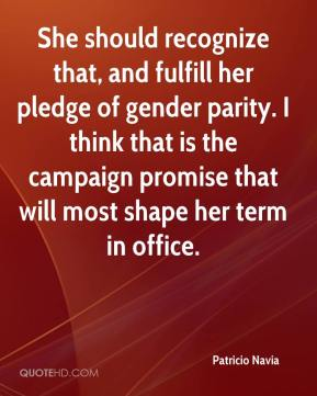 Patricio Navia  - She should recognize that, and fulfill her pledge of gender parity. I think that is the campaign promise that will most shape her term in office.