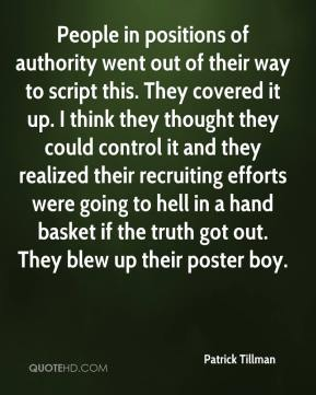 People in positions of authority went out of their way to script this. They covered it up. I think they thought they could control it and they realized their recruiting efforts were going to hell in a hand basket if the truth got out. They blew up their poster boy.