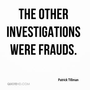 The other investigations were frauds.