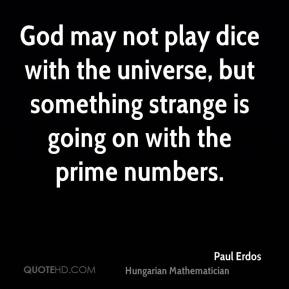 God may not play dice with the universe, but something strange is going on with the prime numbers.