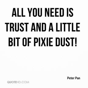 All you need is trust and a little bit of pixie dust!