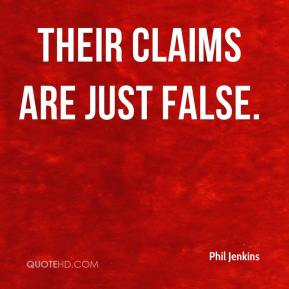Phil Jenkins  - Their claims are just false.