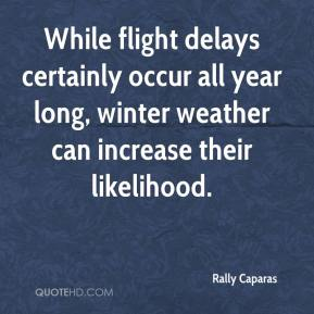 While flight delays certainly occur all year long, winter weather can increase their likelihood.