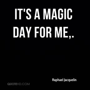 Raphael Jacquelin  - It's a magic day for me.
