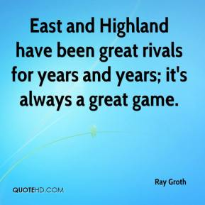 East and Highland have been great rivals for years and years; it's always a great game.