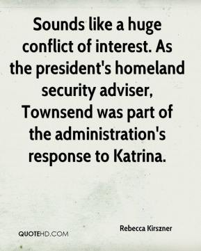 Rebecca Kirszner  - Sounds like a huge conflict of interest. As the president's homeland security adviser, Townsend was part of the administration's response to Katrina.