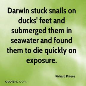 Richard Preece  - Darwin stuck snails on ducks' feet and submerged them in seawater and found them to die quickly on exposure.