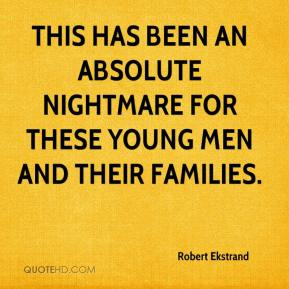 This has been an absolute nightmare for these young men and their families.