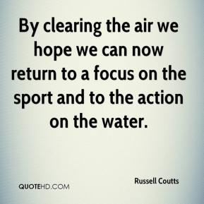Russell Coutts  - By clearing the air we hope we can now return to a focus on the sport and to the action on the water.