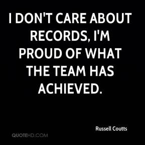 Russell Coutts  - I don't care about records, I'm proud of what the team has achieved.