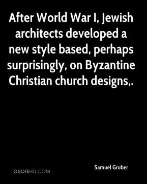 After World War I, Jewish architects developed a new style based, perhaps surprisingly, on Byzantine Christian church designs.