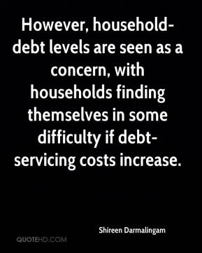 Shireen Darmalingam  - However, household-debt levels are seen as a concern, with households finding themselves in some difficulty if debt-servicing costs increase.