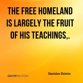 Stanislaw Dziwisz  - The free homeland is largely the fruit of his teachings.