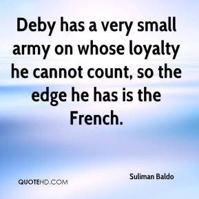 Deby has a very small army on whose loyalty he cannot count, so the edge he has is the French.