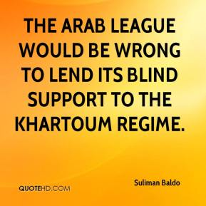 The Arab League would be wrong to lend its blind support to the Khartoum regime.