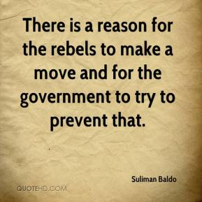 There is a reason for the rebels to make a move and for the government to try to prevent that.