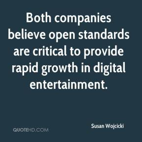 Susan Wojcicki  - Both companies believe open standards are critical to provide rapid growth in digital entertainment.