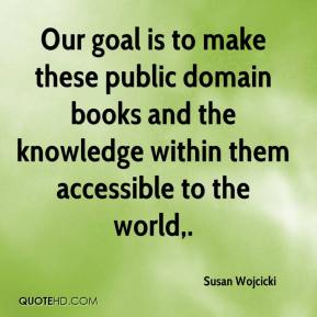Our goal is to make these public domain books and the knowledge within them accessible to the world.