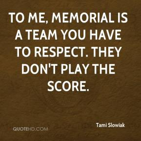To me, Memorial is a team you have to respect. They don't play the score.