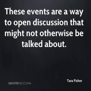 These events are a way to open discussion that might not otherwise be talked about.