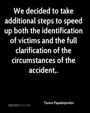Tassos Papadopoulos  - We decided to take additional steps to speed up both the identification of victims and the full clarification of the circumstances of the accident.