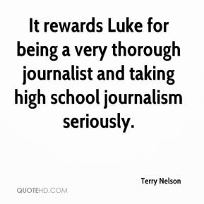 It rewards Luke for being a very thorough journalist and taking high school journalism seriously.