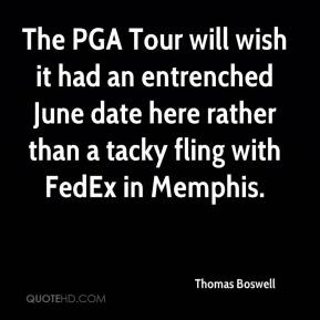 Thomas Boswell  - The PGA Tour will wish it had an entrenched June date here rather than a tacky fling with FedEx in Memphis.