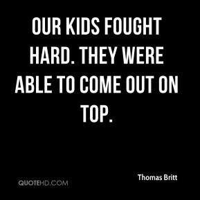 Our kids fought hard. They were able to come out on top.