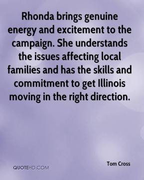 Rhonda brings genuine energy and excitement to the campaign. She understands the issues affecting local families and has the skills and commitment to get Illinois moving in the right direction.