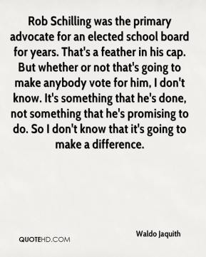 Waldo Jaquith  - Rob Schilling was the primary advocate for an elected school board for years. That's a feather in his cap. But whether or not that's going to make anybody vote for him, I don't know. It's something that he's done, not something that he's promising to do. So I don't know that it's going to make a difference.