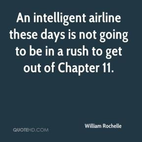 William Rochelle  - An intelligent airline these days is not going to be in a rush to get out of Chapter 11.
