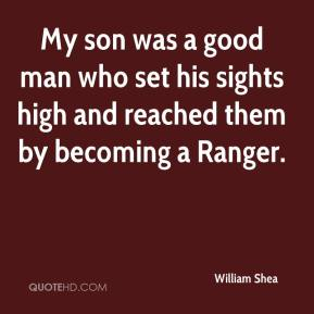 My son was a good man who set his sights high and reached them by becoming a Ranger.