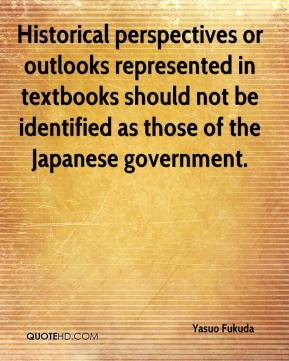 Historical perspectives or outlooks represented in textbooks should not be identified as those of the Japanese government.
