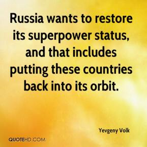 Yevgeny Volk  - Russia wants to restore its superpower status, and that includes putting these countries back into its orbit.