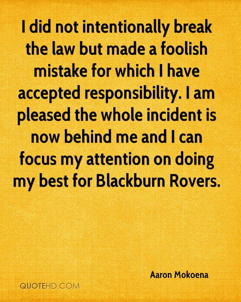I did not intentionally break the law but made a foolish mistake for which I have accepted responsibility. I am pleased the whole incident is now behind me and I can focus my attention on doing my best for Blackburn Rovers.