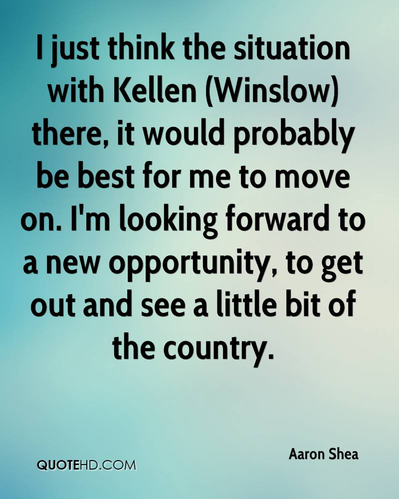 I just think the situation with Kellen (Winslow) there, it would probably be best for me to move on. I'm looking forward to a new opportunity, to get out and see a little bit of the country.
