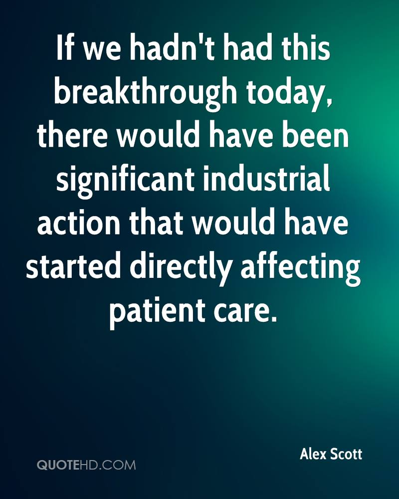 If we hadn't had this breakthrough today, there would have been significant industrial action that would have started directly affecting patient care.