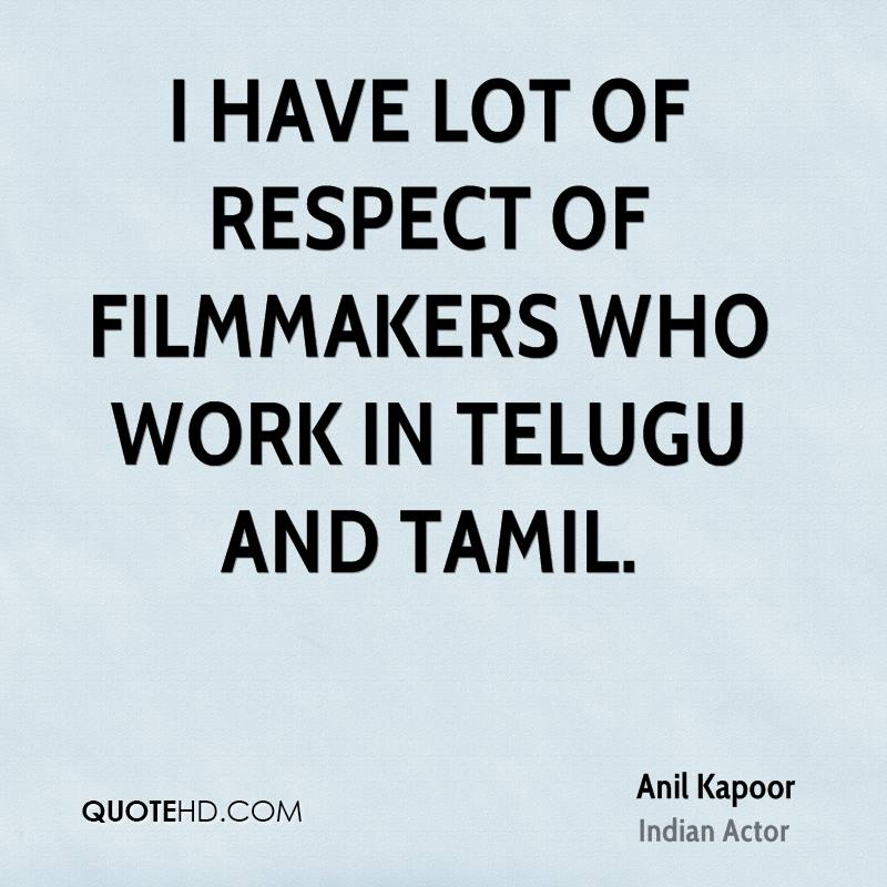 I have lot of respect of filmmakers who work in Telugu and Tamil.