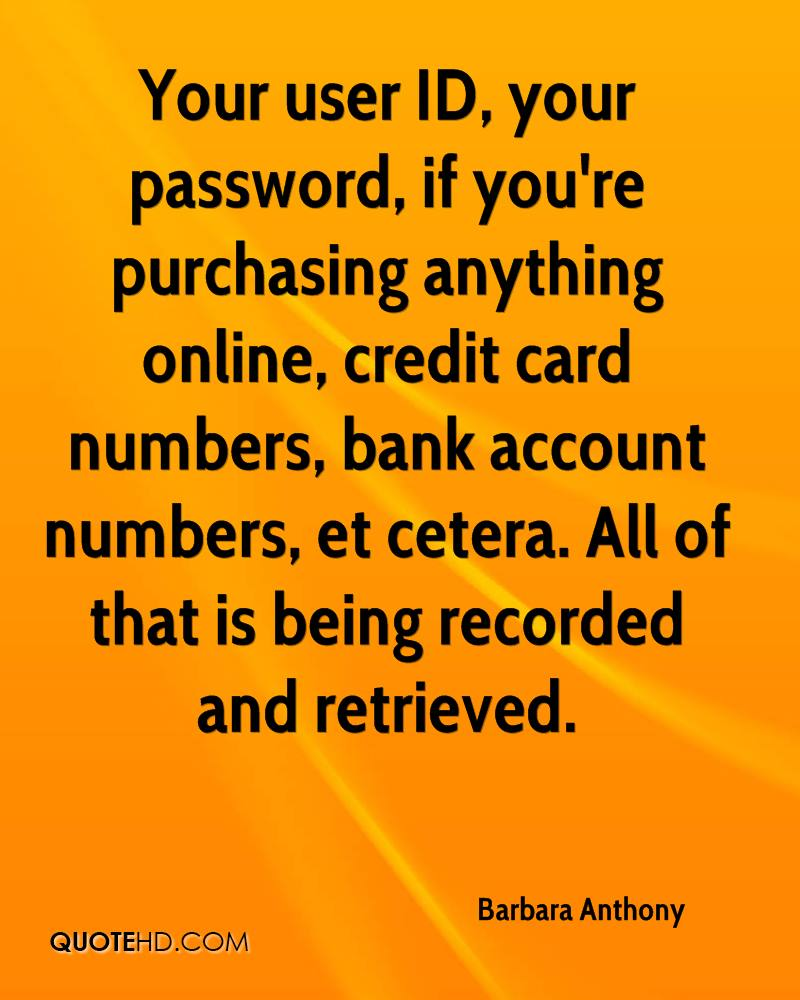 Your User ID, Your Password, If Youu0027re Purchasing Anything Online, Credit