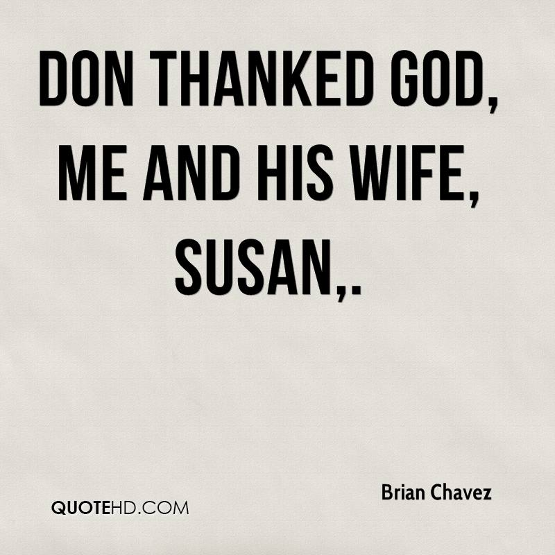 Don thanked God, me and his wife, Susan.
