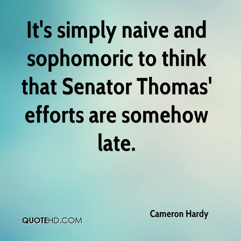 It's simply naive and sophomoric to think that Senator Thomas' efforts are somehow late.