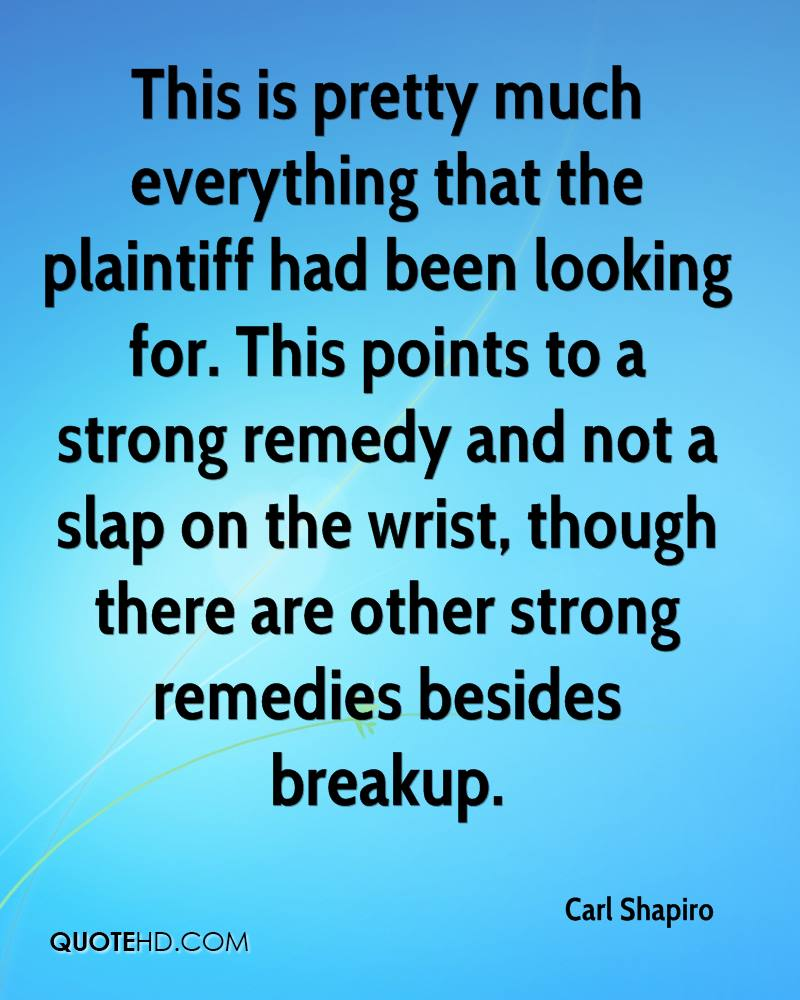 This is pretty much everything that the plaintiff had been looking for. This points to a strong remedy and not a slap on the wrist, though there are other strong remedies besides breakup.