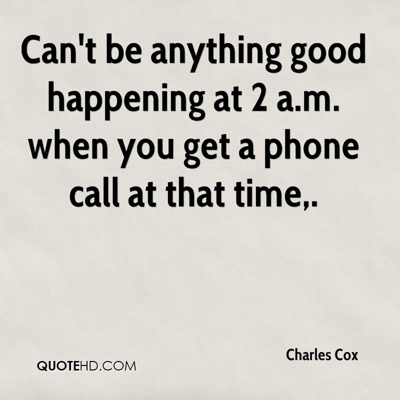 Phone Call Quotes Gorgeous Charles Cox Quotes  Quotehd
