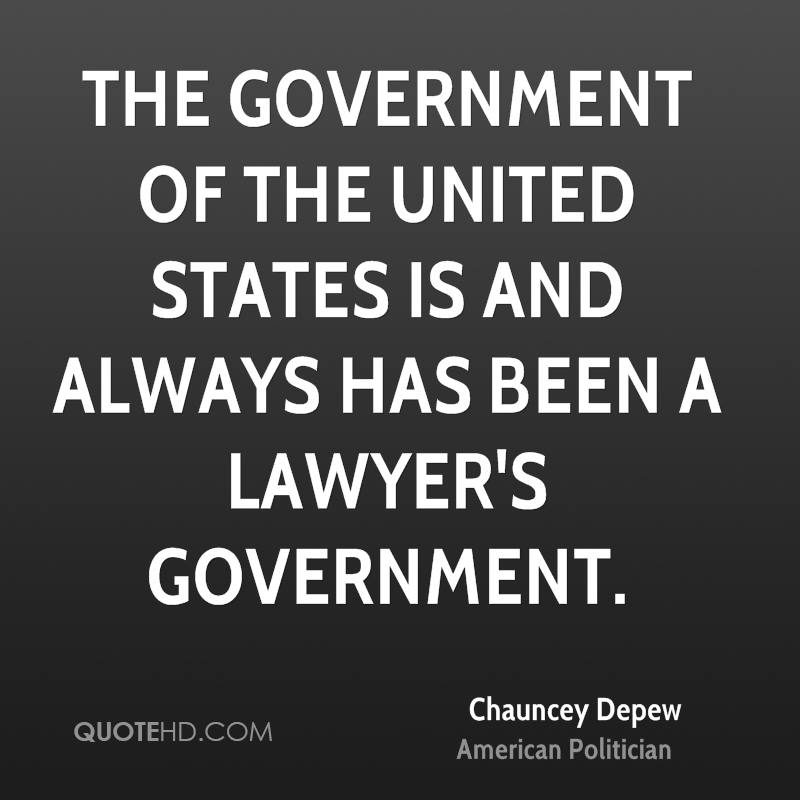The government of the United States is and always has been a lawyer's government.