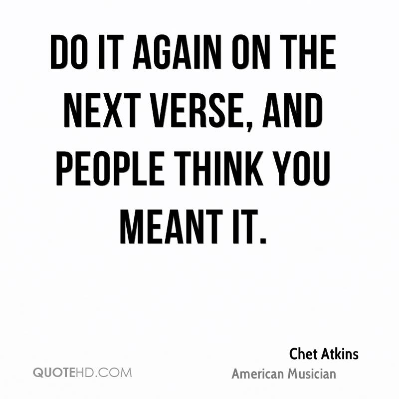 Do it again on the next verse, and people think you meant it.
